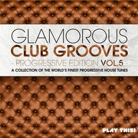 Glamorous Club Grooves - Progressive Edition, Vol. 5 — сборник