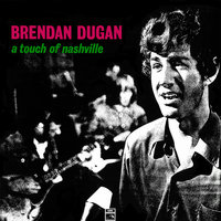 A Touch Of Nashville — Brendan Dugan