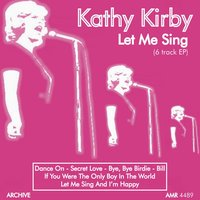 Let Me Sing (And I'm Happy) — Kathy Kirby