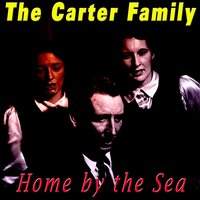 Home by the Sea — The Carter Family