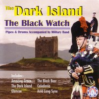 The Dark Island — Pipes and Drums of The Black Watch