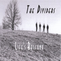 Life's Balcony — The Dividers