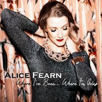 Where I've Been... Where I'm Going — Alice Fearn