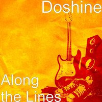 Along the Lines — Doshine