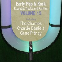 Early Pop & Rock Hits, Essential Tracks and Rarities, Vol. 15 — сборник