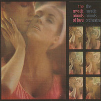 The Mystic Moods of Love — The Mystic Moods Orchestra