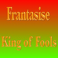 King of Fools — Frantasise