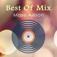Best Of Mix — Mose Allison