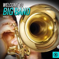 Welcome to Big Band, Vol. 2 — сборник