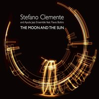 The Moon and the Sun — Stefano Clemente, Stefano Clemente, Apulia Jazz Ensemble, Apulia Jazz Ensemble