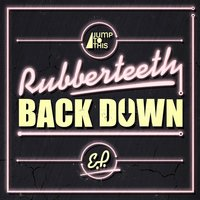 Back Down EP — Rubberteeth