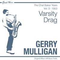 Varsity Drag — Gerry Mulligan, Джордж Гершвин, Chet Baker