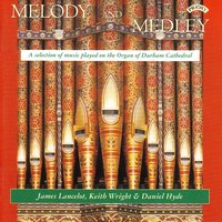 Melody and Medley / The Organ of Durham Cathedral — Keith Wright|Daniel Hyde|James Lancelot