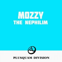 The Nephilim — Mozzy