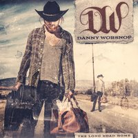 The Long Road Home — Danny Worsnop