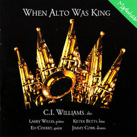 When Alto Was King — Jimmy Cobb, Larry Willis, Keter Betts, Ed Cherry, C.I. Williams