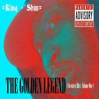 The Golden Legend: Greatest Hits, Vol. 1 — King-Shin