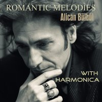 Romantic Melodies with Harmonica — Yuriy Ryadchenko, Alican Bulbul