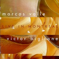Live In Montreal — Marcos Valle, Victor Biglione, Marcos Valle & Victor Biglione