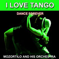 I Love Tango (Dance Forever) — Mozortilo and His Orchestra