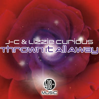 Thrown It All Away — Lizzie Curious, J-c, J-C & Lizzie Curious