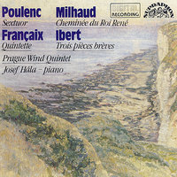 Poulenc / Milhaud / Ibert / Francaix:  Modern French Music for Wind Instruments — Франсис Пуленк, JEAN FRANCAIX, Jacques Ibert, Дариус Мийо, Josef Hála, Prague Wind Quintet