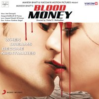 Blood Money — Jeet Gannguli, Jeet Gannguli, Sangeet and Siddharth Haldipur,Pranay