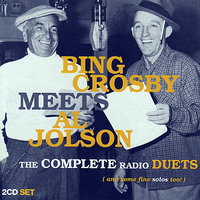 The Complete Radio Duets — Bing Crosby, Al Jolson