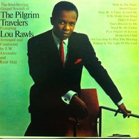 The Soul Stirring Gospel Sounds of the Pilgrim Travellers Featuring Lou Rawls — Lou Rawls, The Pilgrim Travellers, The Pilgrim Travellers featuring Lou Rawls