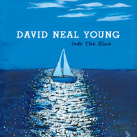 Into the Blue — David Neal Young