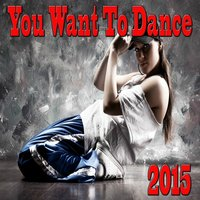 You Want to Dance 2015 — сборник