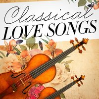 Classical Love Songs (Classical Music's Ode to Love) — сборник