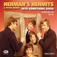 Into Something Good (The Mickie Most Years 1964-1972) — Herman's Hermits