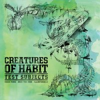 Test Subjects — Creatures of Habit