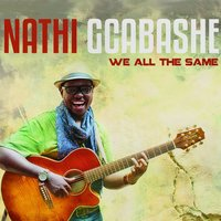 We All the Same — Nathi Gcabashe