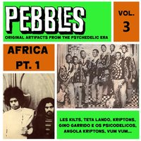 Pebbles Vol. 3, Africa Pt. 1, Originals Artifacts from the Psychedelic Era — сборник