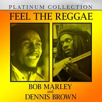 Feel The Reggae: Bob Marley and Dennis Brown — Bob Marley, Dennis Brown