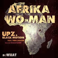 Afrika Wo-Man — UPZ, Black Motion, Theo Lawson