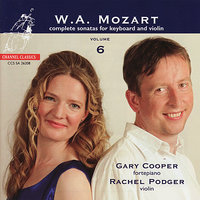 Mozart: Complete Sonatas for Keyboard and Violin Volume 6 — Rachel Podger, Gary Cooper, Вольфганг Амадей Моцарт