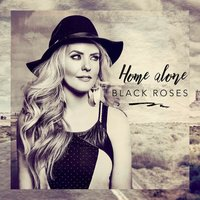 Home Alone — Black Roses