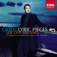 Grieg : Lyric Pieces — Эдвард Григ, Leif Ove Andsnes, Florian Henschel