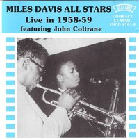 Live in 1958 - 59 — John Coltrane, Miles Davis All Stars