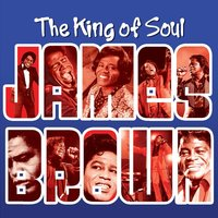 The King of Soul — James Brown