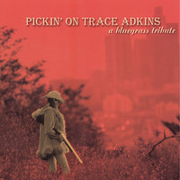 Pickin' On Trace Adkins - A Bluegrass Tribute — Pickin' On Series