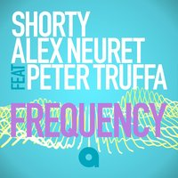 Frequency — Peter Truffa, Shorty, Alex Neuret