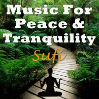 Music for Peace & Tranquility - Sufi — Sufi Power