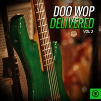 Doo Wop Delivered, Vol. 2 — сборник
