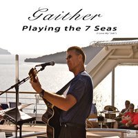 Playing the 7 Seas — Gaither