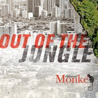 Out of the Jungle — Ethereal Monkey