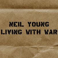 Living With War - In The Beginning — Neil Young
